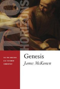 Genesis (Two Horizons Old Testament Commentary Series)