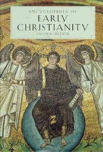 Encyclopedia of Early Christianity (2nd Ed) (2 Vol Set)