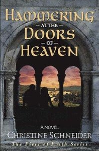 Hammering At the Doors of Heaven (#02 in Fires Of Faith Series)