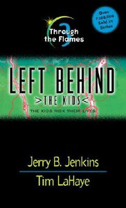 Through the Flames (#03 in Left Behind The Kids Series)
