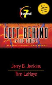 Busted (#07 in Left Behind The Kids Series)