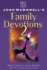 One Year Josh Mcdowells Family Devotions 2