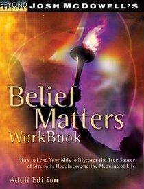 Beyond Belief: Belief Matters Workbook (Adult Edition)