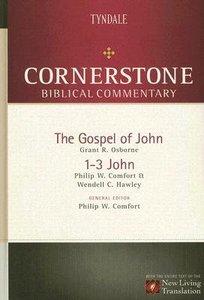 John, 1-3 John (#13 in Nlt Cornerstone Biblical Commentary Series)