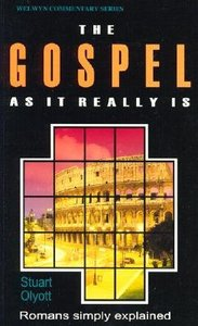 The Gospel as It Really is (Romans Simply Explained) (Welwyn Commentary Series)