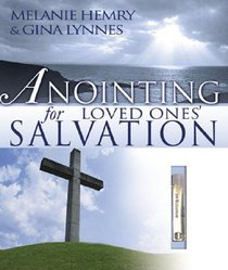 Anointing For Loved Ones Salvation