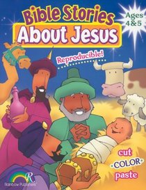 Bible Stories About Jesus: Ages 4&5 (Reproducible)