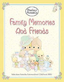 Precious Moments: Family Memories and Friends
