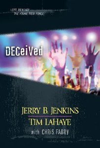 Deceived (Volumes 29-31) (#09 in Left Behind: The Young Trib Force Series)