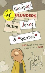 "Bloopers, Blunders, Jokes, Quips, & ""Quotes"""