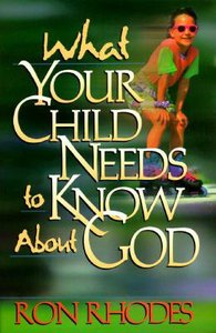 What Your Child Needs to Know About God