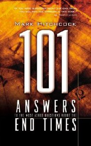 101 Answers to the Most Asked Questions About End Times