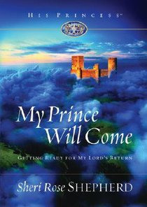 My Prince Will Come (His Princess Series)