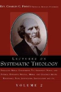Lectures on Systematic Theology #02 (#02 in Lectures On Systematic Theology Series)