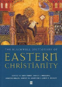 The Blackwell Dictionary of Eastern Christianity