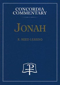 Jonah (Concordia Commentary Series)
