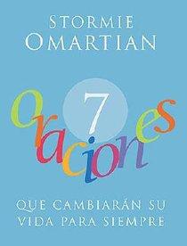 7 Oraciones Que Cambiaran Su Vida Para Siempre (7 Prayers That Will Change Your Life Forever)