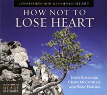 Conversations: How Not to Lose Heart (2 Cds)