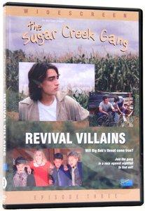 Revival Villains (#03 in Sugar Creek Gang Series)