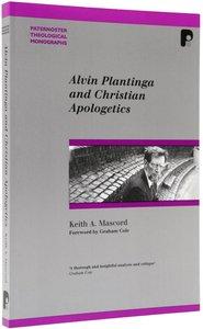 Alvin Plantinga and Christian Apologetics (Paternoster Biblical & Theological Monographs Series)