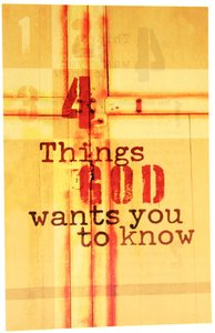 Four Things God Wants You to Know (Pack Of 25)