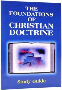 Foundations of Christian Doctrine Study Guide