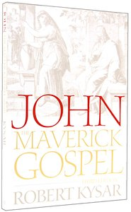 John, the Maverick Gospel (3rd Edition)