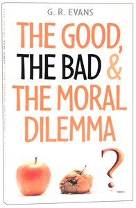 Good, the Bad & the Moral Dilemma, the