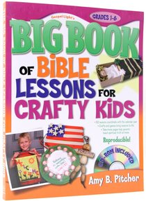 Big Book of Bible Lessons For Crafty Kids (With Cd-rom)