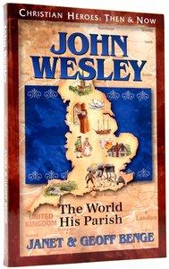 John Wesley (Christian Heroes Then & Now Series)