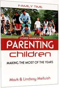 Family Time: Parenting Children (Course Handbook)