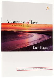 A Journey of Love: Reaching Out as Jesus Did