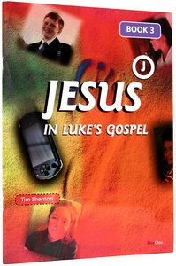 Jesus in Lukes Gospel (Vol 3)