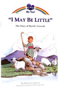 I May Be Little - the Story of Davids Growth (Me Too! Series)