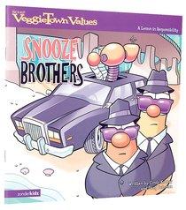 The Snooze Brothers (#07 in Veggie Tales: Veggie Town Values (Veggietales) Series)