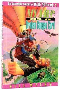 My Life as a Broken Bungee Cord (#03 in Wally Mcdoogle Series)