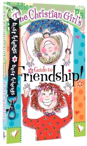 The Christian Girls Guide to Friendship