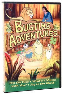 Its the Pits, Whats a Manna With You, Joy to the World (Bugtime Adventures Series)