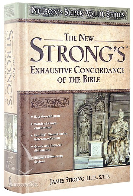 The New Strong's Exhaustive Concordance (KJV Based) (Nelson's Super Value  Series)