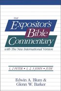 1 & 2 Peter - Jude (#13 in Expositors Bible Commentary New Testament Series)
