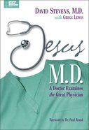 Jesus M.D. (Christian Medical Association Resources Series)