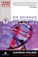 Do Science and the Bible Conflict? (2003) (#14 in Tough Questions Series)