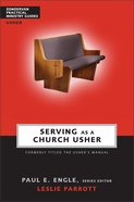 Serving as a Church Usher (Zondervan Practical Ministry Guide Series)