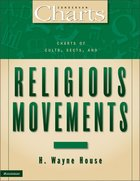 Charts of Cults, Sects & Religious Movements (Zondervan Charts Series)