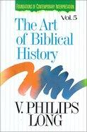 Art of Biblical History (Foundations Of Contemporary Interpretation Series)