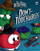 The Dont-Touchables (#02 in Veggie Tales: The Mess Detectives (Veggietales) Series)