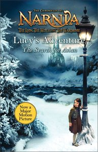 Narnia: Lucys Adventure (Chronicles Of Narnia Lion Witch And Wardrobe Series)
