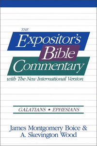 Galatians - Ephesians (#09 in Expositors Bible Commentary New Testament Series)