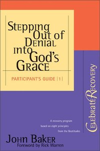 Stepping Out of Denial Into Gods Grace (Participants Guide)