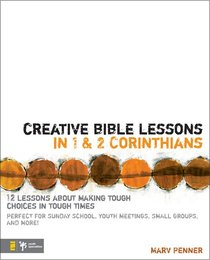 Creative Bible Lessons in 1&2 Corinthians